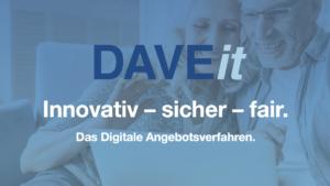 Digitales Angebotsverfahren DAVEit, innovativ - sicher - fair